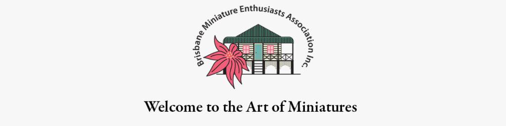 Bisbane Miniature Enthusiasts Association Inc.